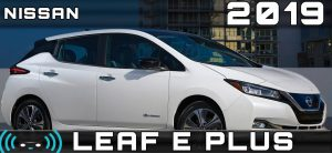 CES Las Vegas 2019: Nissan LEAF e-Plus (o e+),  ahora con una autonomía de 364 km